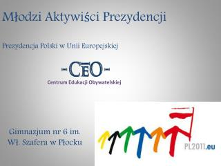 Młodzi Aktywiści Prezydencji Prezydencja Polski w Unii Europejskiej