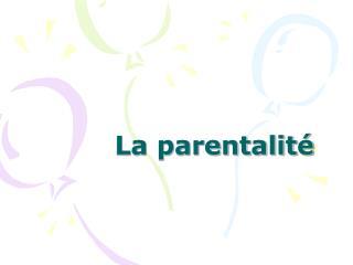La parentalité