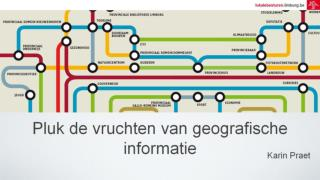 Pluk de vruchten van geografische informatie