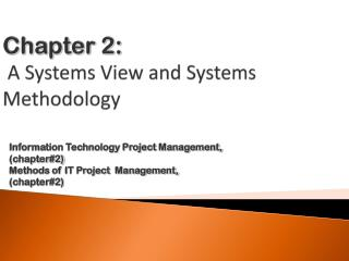 Chapter  2 :  A Systems View and Systems Methodology
