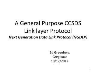 A General Purpose CCSDS  Link layer Protocol Next Generation Data Link Protocol  ( NGDLP )