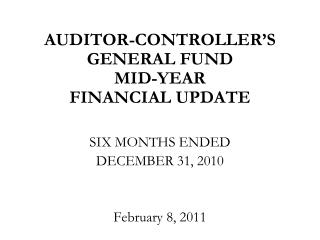 AUDITOR-CONTROLLER S  GENERAL FUND MID-YEAR FINANCIAL UPDATE