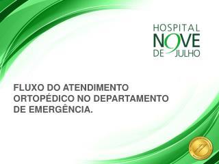 FLUXO DO ATENDIMENTO ORTOPÉDICO NO DEPARTAMENTO DE EMERGÊNCIA.