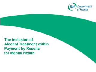 The inclusion of Alcohol Treatment within Payment by Results for Mental Health