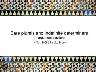 Bare plurals and indefinite determiners  (in argument position)