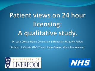 Patient views on 24 hour licensing: A qualitative study.
