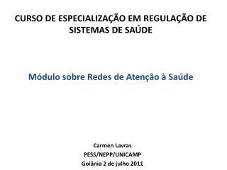CURSO DE ESPECIALIZAÇÃO EM REGULAÇÃO DE SISTEMAS DE SAÚDE Módulo sobre Redes de Atenção à Saúde