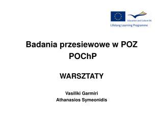Badania przesiewowe w POZ POChP WARSZTATY Vasiliki Garmiri Athanasios Symeonidis