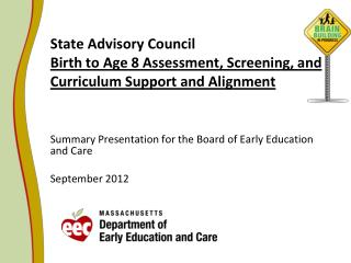 State Advisory Council Birth to Age 8 Assessment, Screening, and Curriculum Support and Alignment