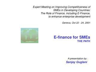 A presentation by: Sanjay Guglani