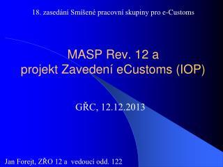 MASP Rev . 12 a projekt Zavedení eCustoms (IOP)