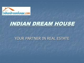 INDIAN DREAM HOUSE