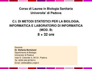 D ocente: Dr. Stefania Bortoluzzi Dipartimento di Biologia Universita' di Padova