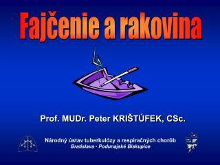 Prof. MUDr. Peter KRIŠTÚFEK, CSc.