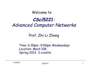 CSci5221 : Advanced Computer Networks Prof. Zhi-Li Zhang