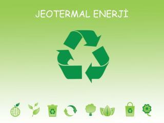 J EOTERMAL ENERJİ