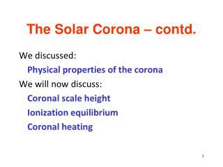 The Solar Corona – contd.