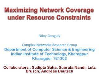 Niloy Ganguly Complex Networks Research Group Department of Computer Science & Engineering