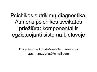 Docentas med.dr. Arūnas Germanavičius agerma na vicius @gmail