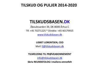 TILSKUD OG PULJER 2014-2020