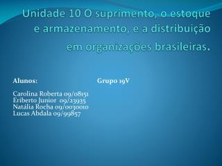 Alunos: Grupo 19V Carolina Roberta 09/08151