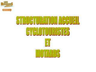 STRUCTURATION ACCUEIL CYCLOTOURISTES ET MOTARDS