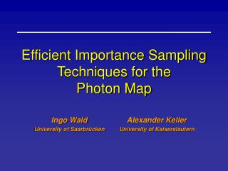 Efficient Importance Sampling Techniques for the Photon Map