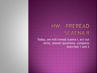 HW: Preread scaena II