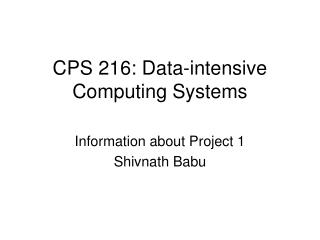 CPS 216: Data-intensive Computing Systems
