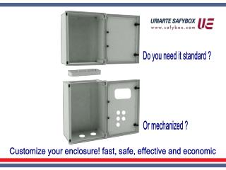 Customize your enclosure! fast, safe, effective and economic
