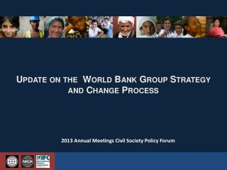 Update on the  World  Bank Group Strategy and Change Process