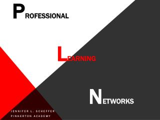 P rofessional  L earning N etworks