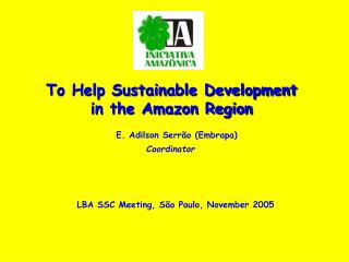 To Help Sustainable Development  in the Amazon Region