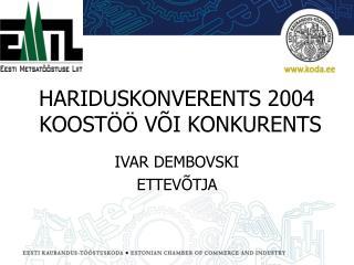 HARIDUSKONVERENTS 2004 KOOSTÖÖ VÕI KONKURENTS