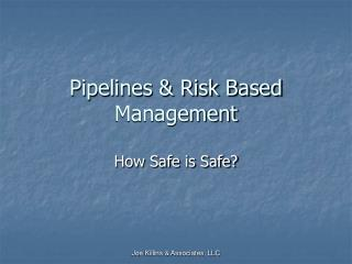 Pipelines & Risk Based Management