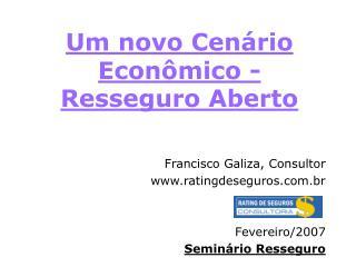 Um novo Cenário Econômico - Resseguro Aberto