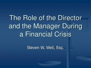 The Role of the Director and the Manager During a Financial Crisis