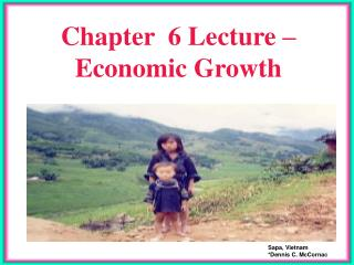 Chapter  6 Lecture – Economic Growth