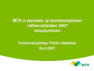 MTK:n periaate- ja tavoiteohjelman välitavoitteiden 2007 toteutuminen