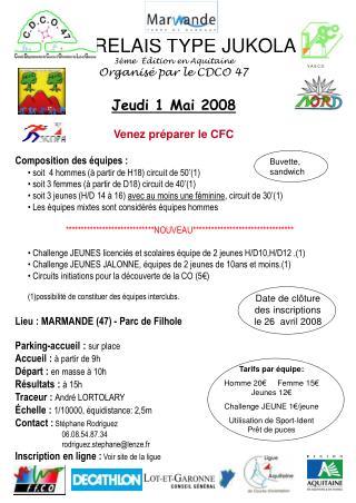 RELAIS TYPE JUKOLA 3ème Édition en Aquitaine Organisé par le CDCO 47 Jeudi 1 Mai 2008