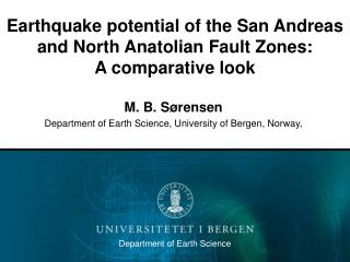 Earthquake potential of the San Andreas and North Anatolian Fault Zones: A comparative look