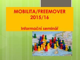MOBILITA/FREEMOVER 2015/16 Informační seminář