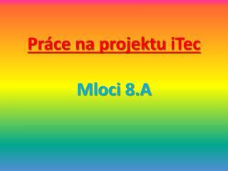 Práce na projektu iTec Mloci 8.A