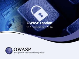 OWASP London 18 th September 2014