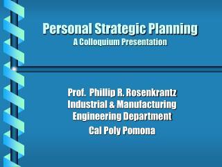 Personal Strategic Planning A Colloquium Presentation
