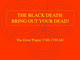 THE BLACK DEATH: BRING OUT YOUR DEAD!