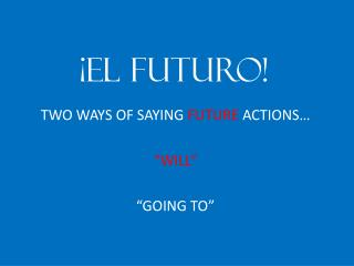 ¡EL FUTURO!