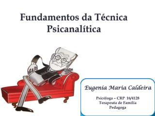 Fundamentos da Técnica Psicanalítica