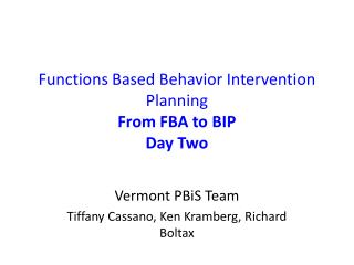 Functions Based Behavior Intervention Planning From FBA to BIP  Day Two