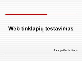 Web tinklapių testavimas